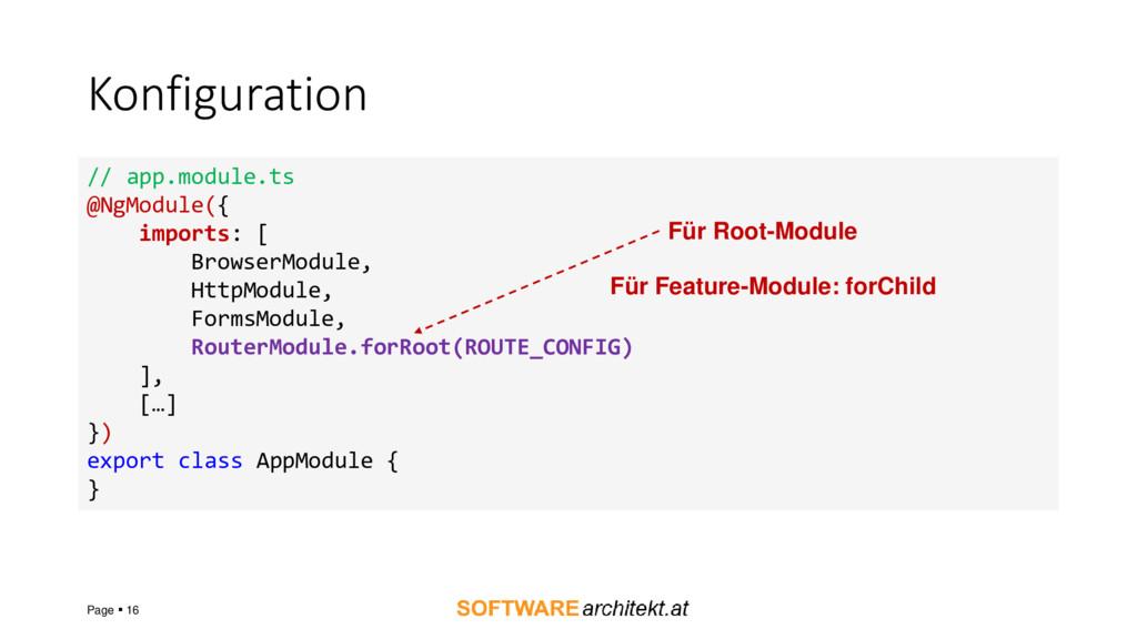 Konfiguration Page ▪ 16 // app.module.ts @NgMod...