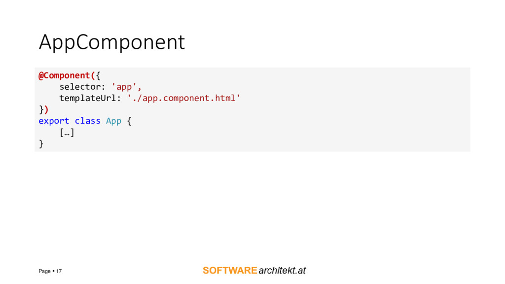 AppComponent Page ▪ 17 @Component({ selector: '...