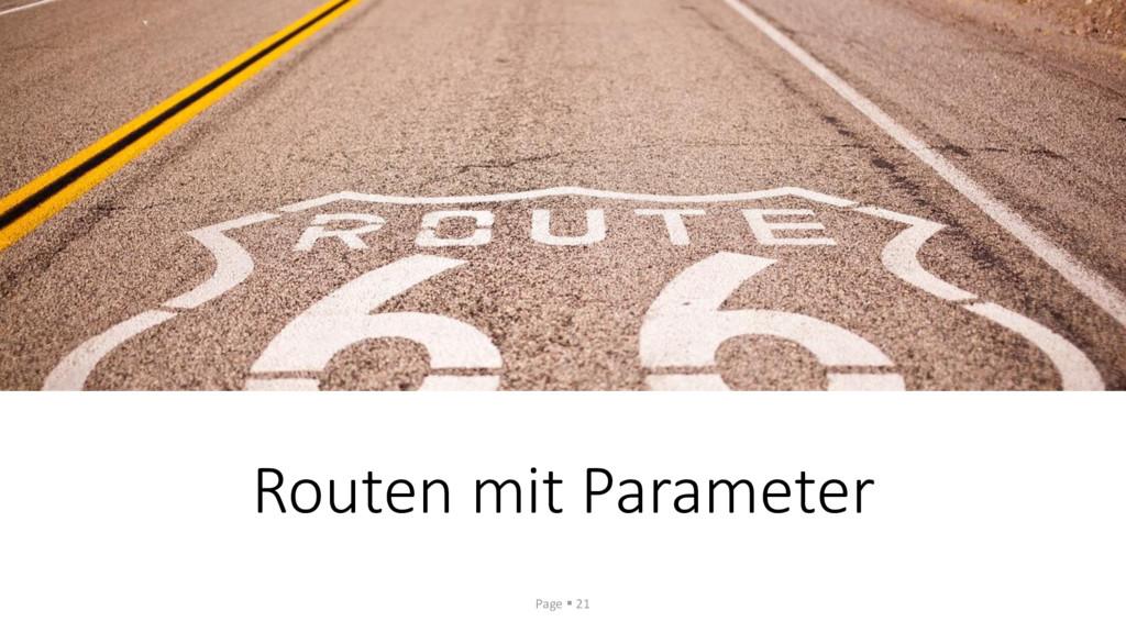 Routen mit Parameter Page ▪ 21