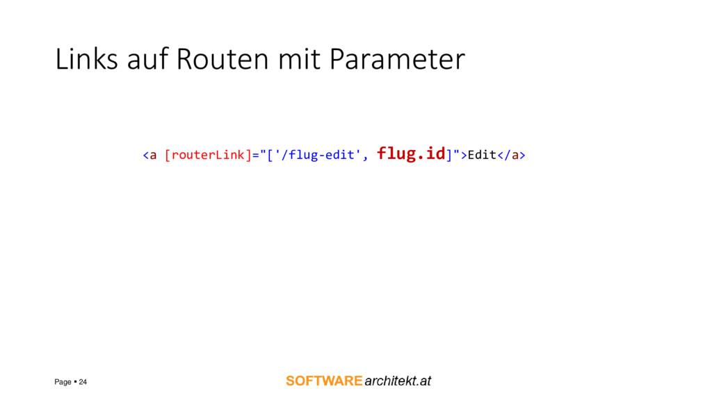 Links auf Routen mit Parameter Page ▪ 24 <a [ro...