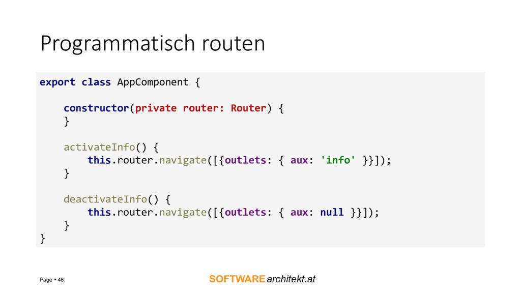 Programmatisch routen Page ▪ 46 export class Ap...