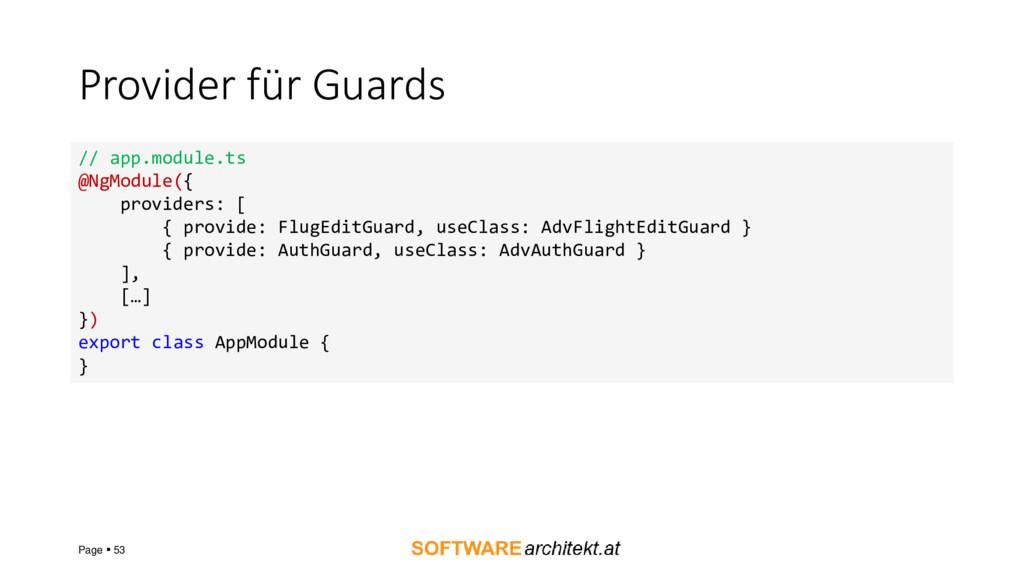 Provider für Guards Page ▪ 53 // app.module.ts ...