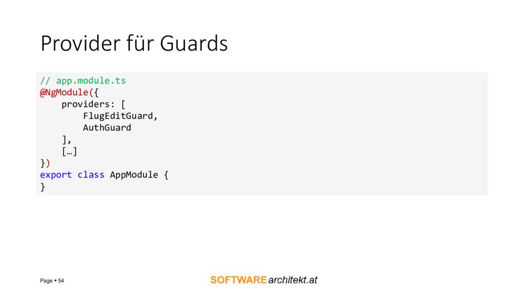Provider für Guards Page ▪ 54 // app.module.ts ...