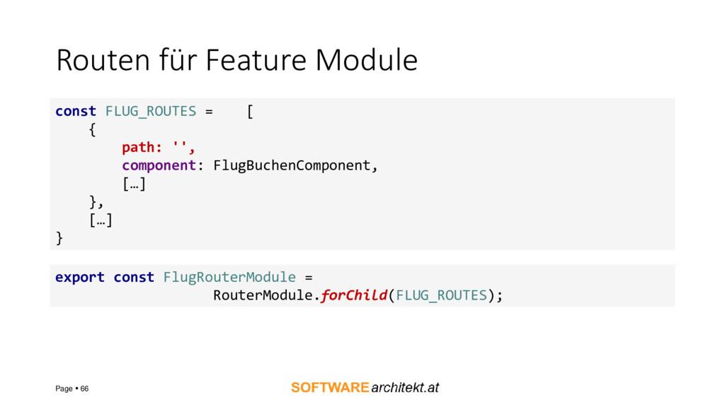 Routen für Feature Module Page ▪ 66 const FLUG_...