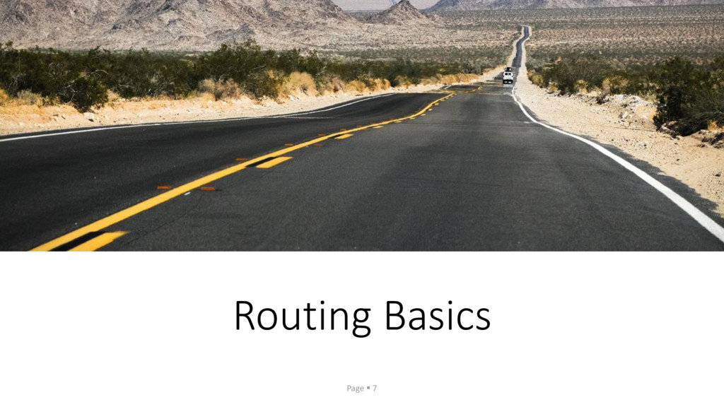 Routing Basics Page ▪ 7