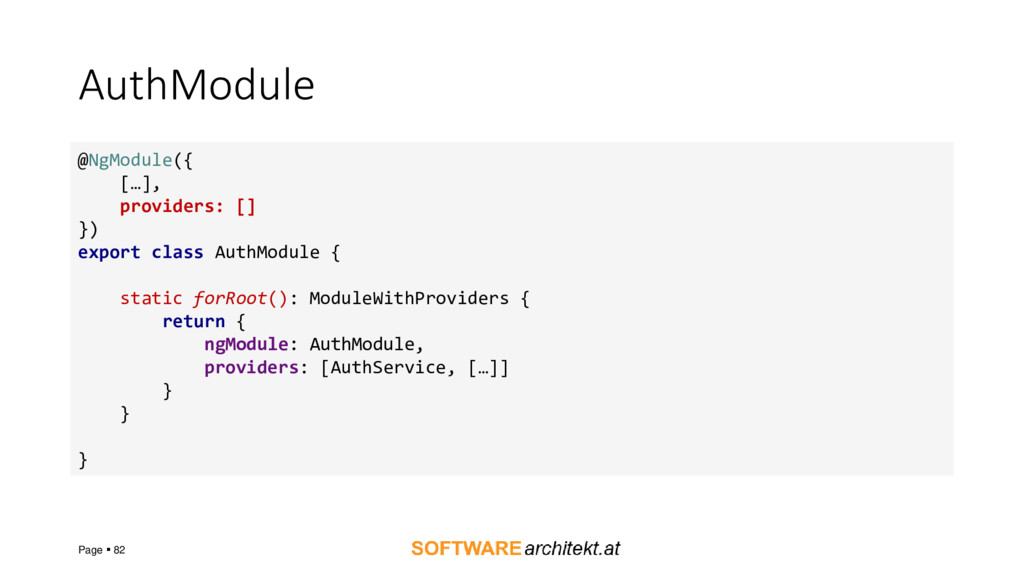 AuthModule Page ▪ 82 @NgModule({ […], providers...