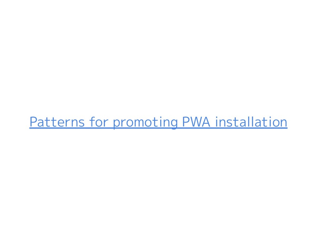 Patterns for promoting PWA installation