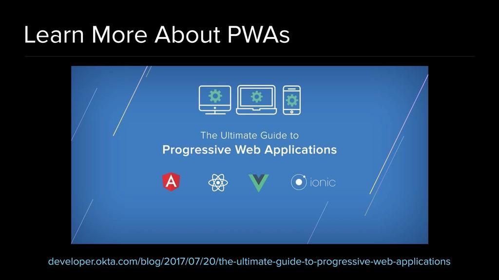 Learn More About PWAs developer.okta.com/blog/2...