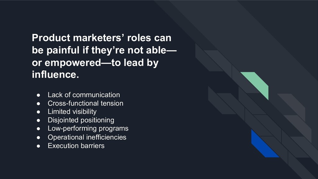 Product marketers' roles can be painful if they...