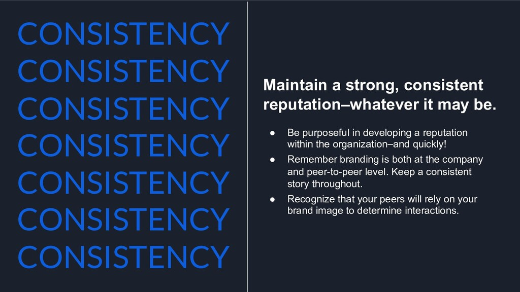 Maintain a strong, consistent reputation–whatev...