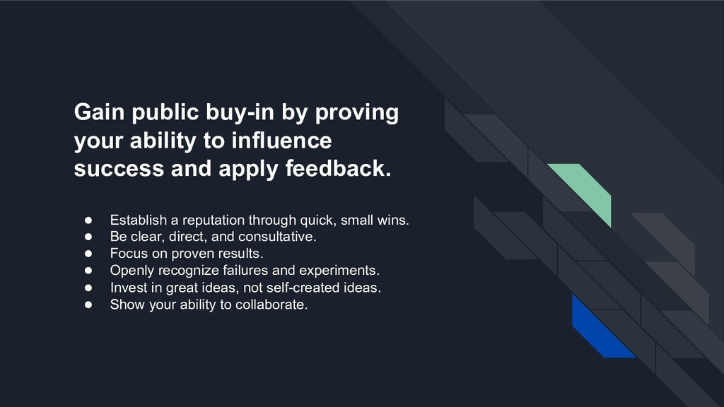 Gain public buy-in by proving your ability to i...
