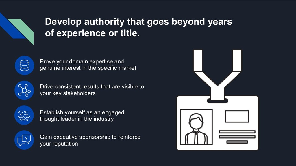 Develop authority that goes beyond years of exp...