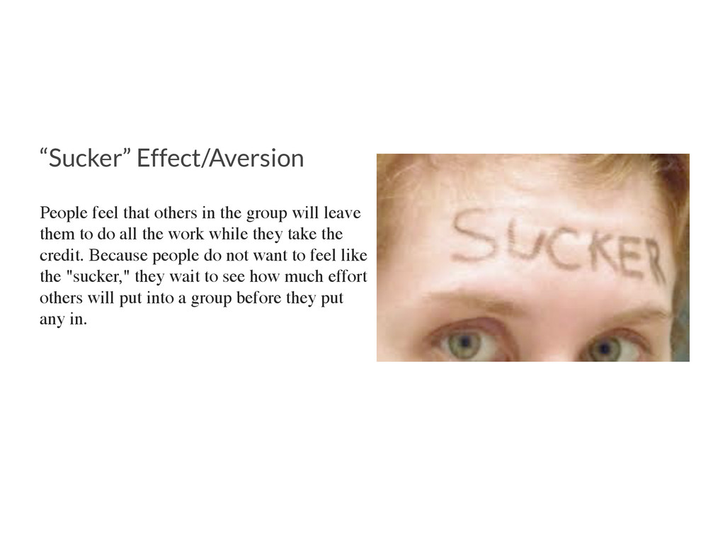"""Sucker"" Effect/Aversion People feel that other..."