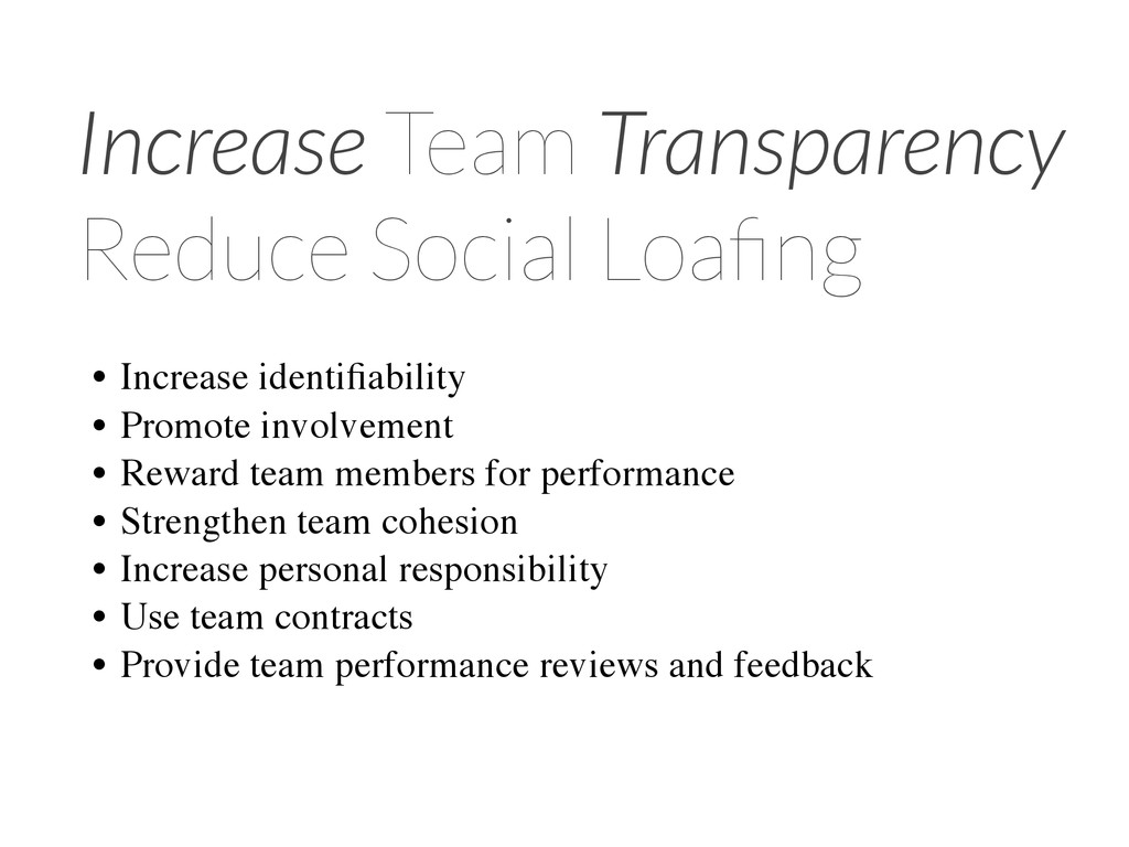 Increase Team Transparency Reduce Social Loafing...
