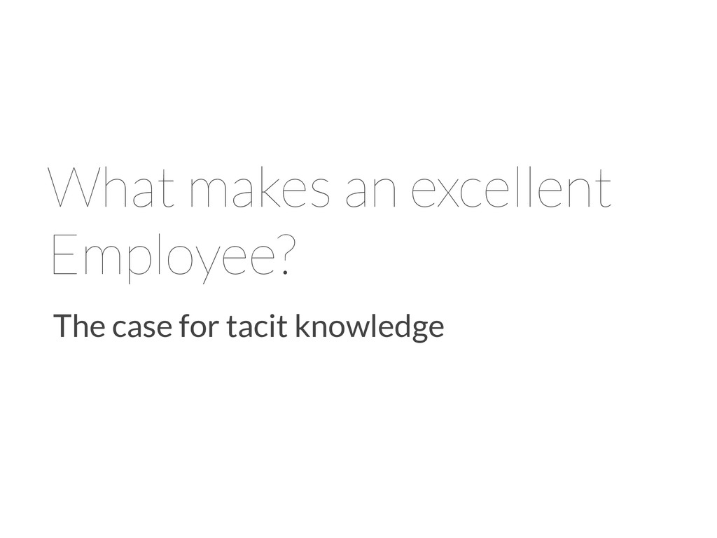 What makes an excellent Employee? The case for ...