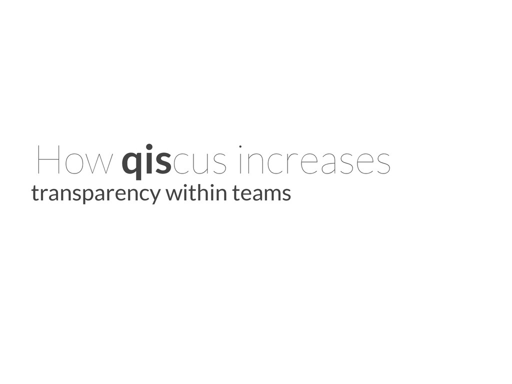How qiscus increases transparency within teams