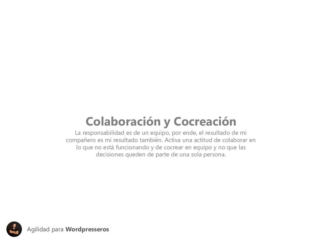 Colaboración y Cocreación La responsabilidad es...
