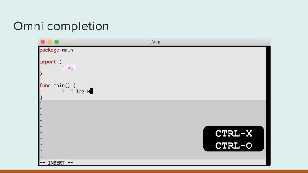 Omni completion CTRL-X CTRL-O