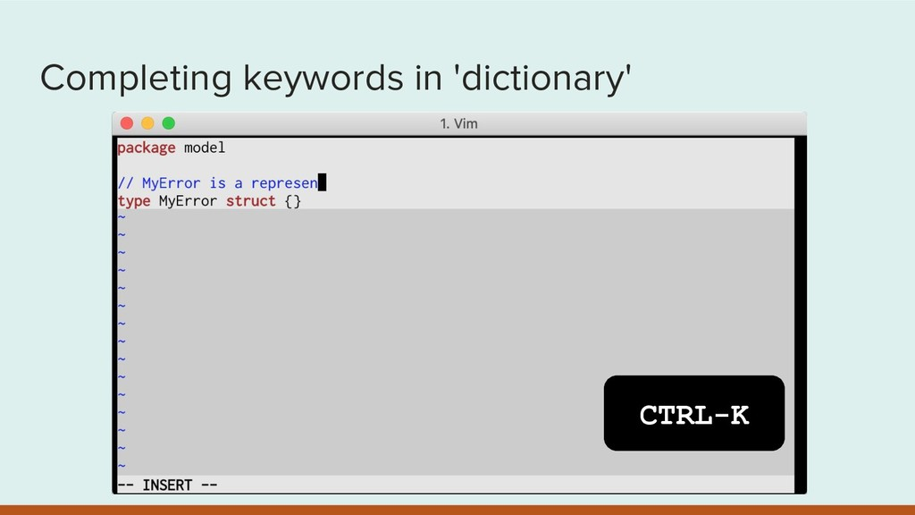 Completing keywords in 'dictionary' CTRL-K