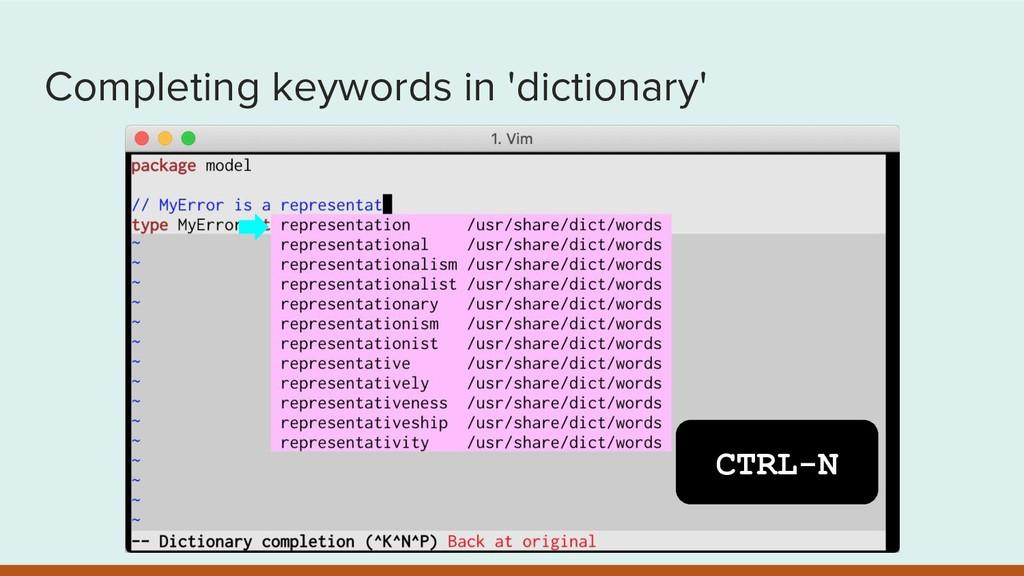 Completing keywords in 'dictionary' CTRL-N