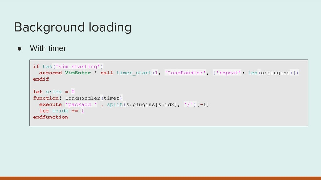 Background loading ● With timer if has('vim_sta...