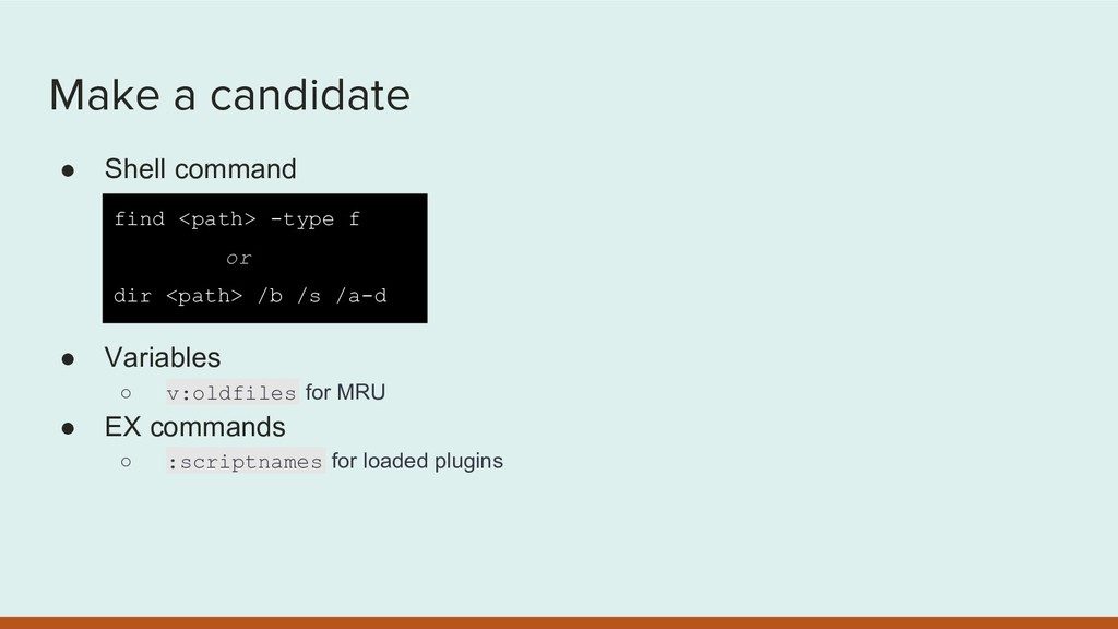 Make a candidate ● Shell command ● Variables ○ ...