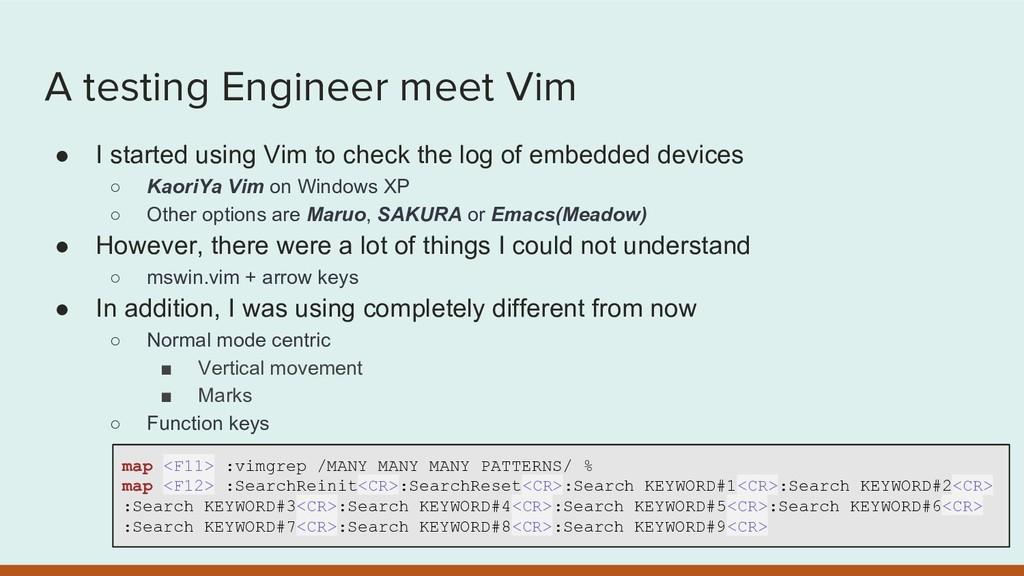 A testing Engineer meet Vim ● I started using V...