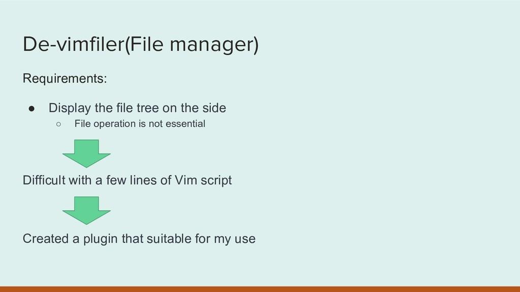 De-vimfiler(File manager) Requirements: ● Displ...