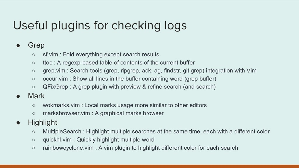 Useful plugins for checking logs ● Grep ○ sf.vi...