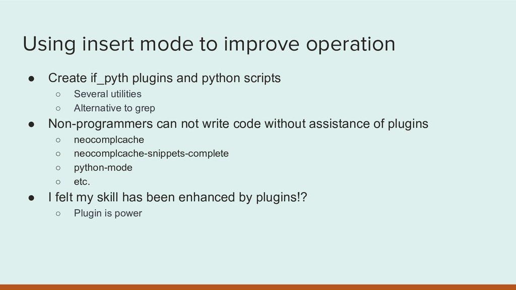 Using insert mode to improve operation ● Create...