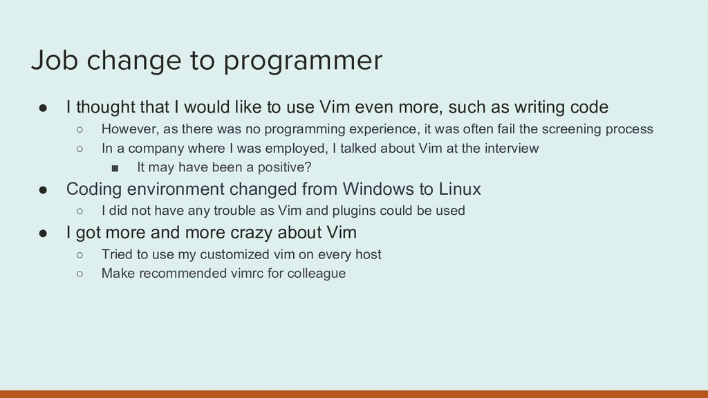 Job change to programmer ● I thought that I wou...
