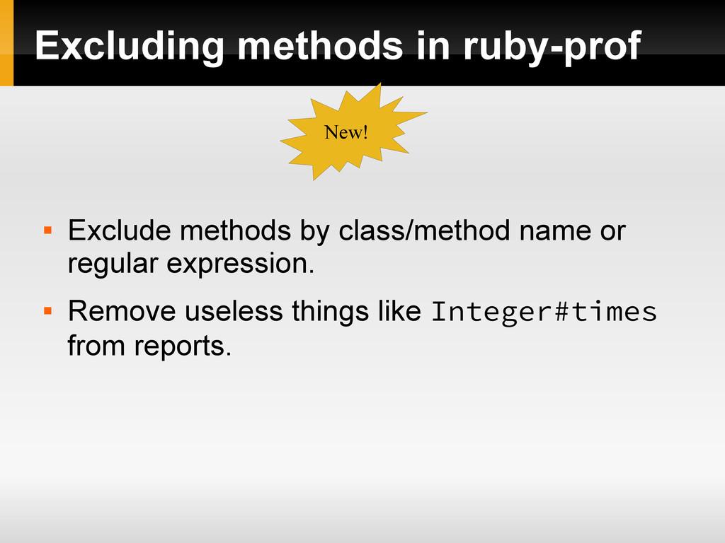 Excluding methods in ruby-prof  Exclude method...