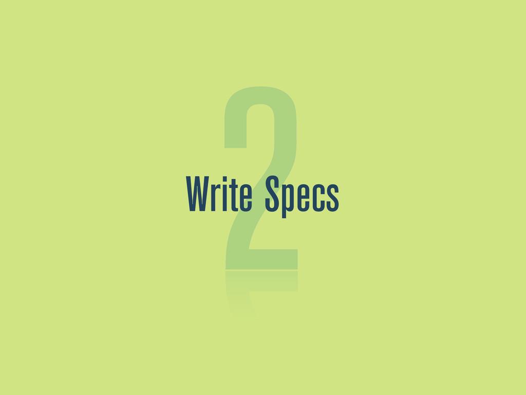 2 Write Specs