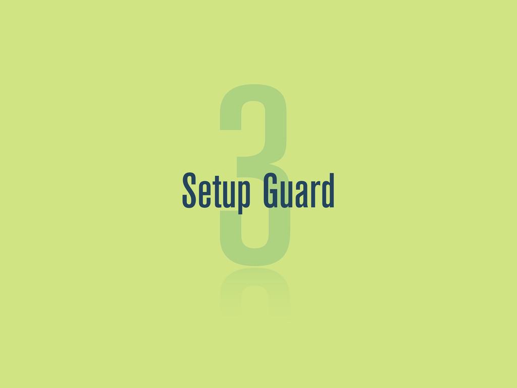 3 Setup Guard