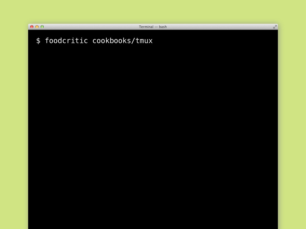$ foodcritic cookbooks/tmux