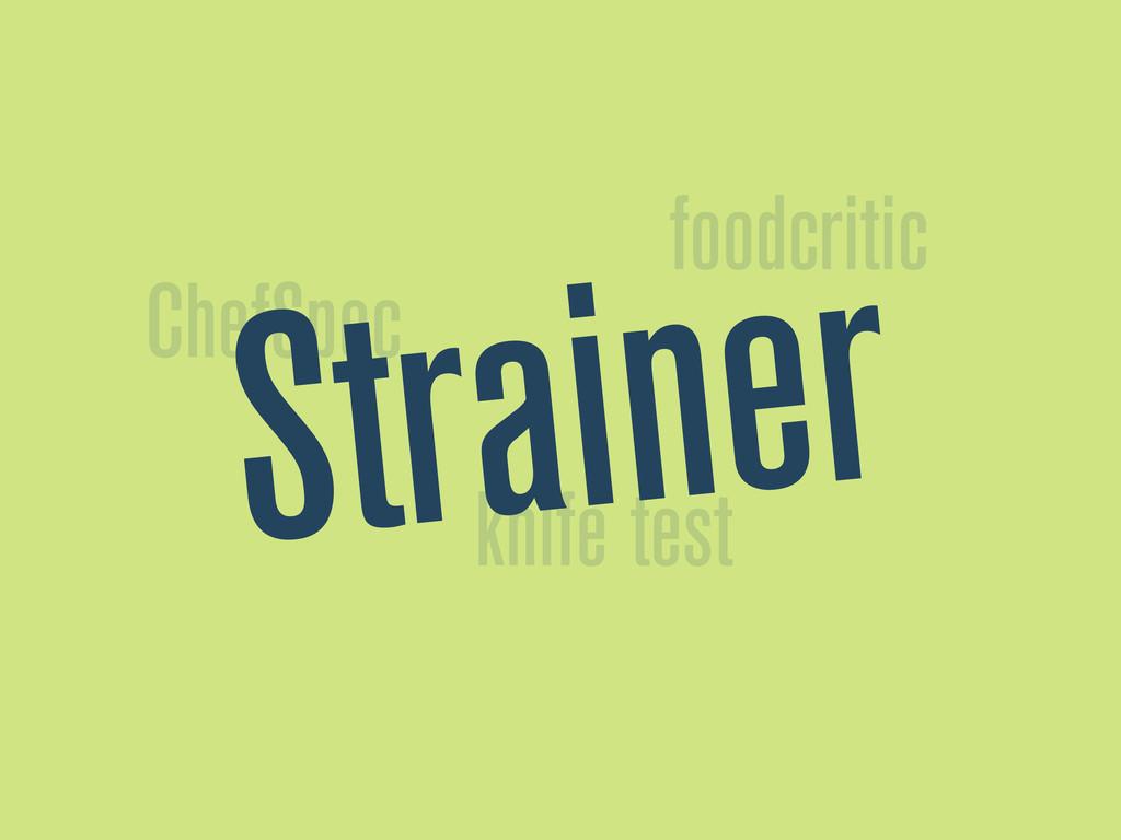 ChefSpec foodcritic knife test Strainer