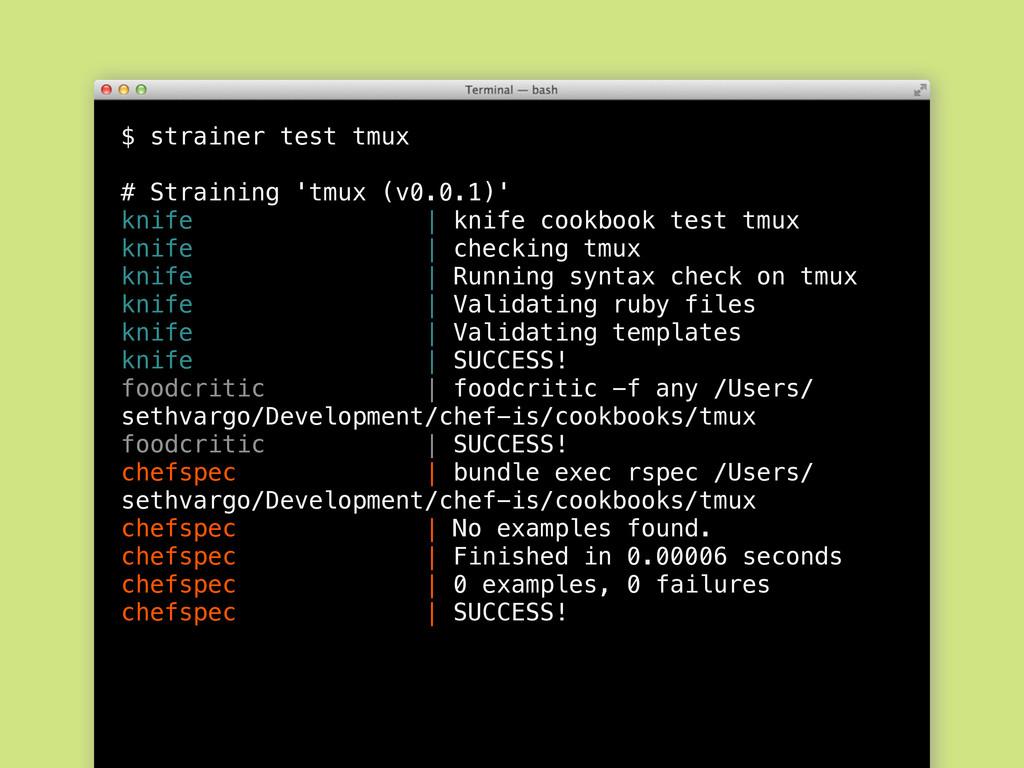 $ strainer test tmux # Straining 'tmux (v0.0.1)...