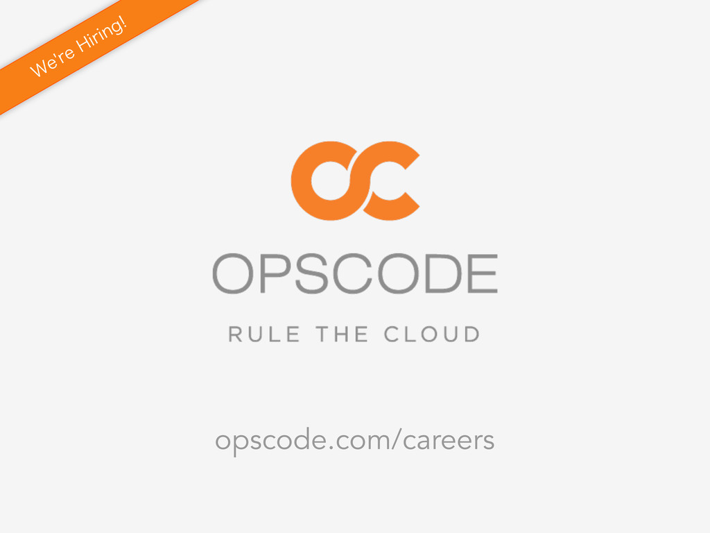 opscode.com/careers 8 FSF)JSJOH