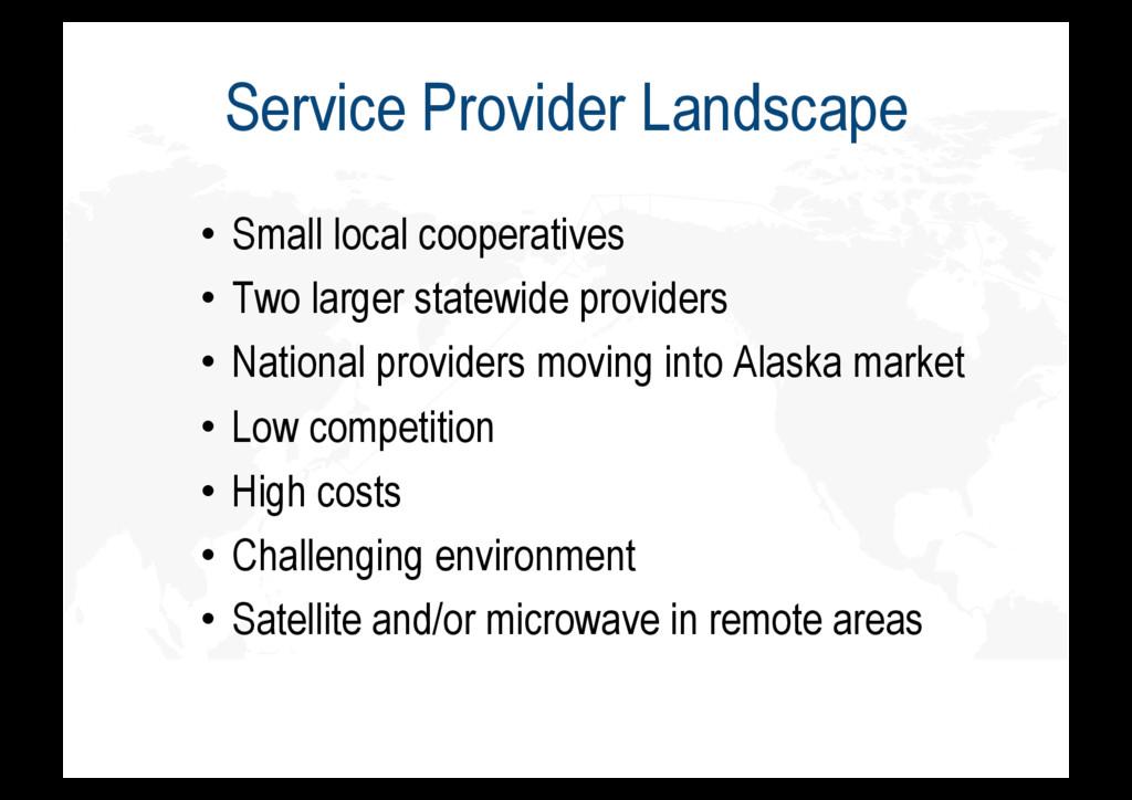 Service Provider Landscape • Small local coope...