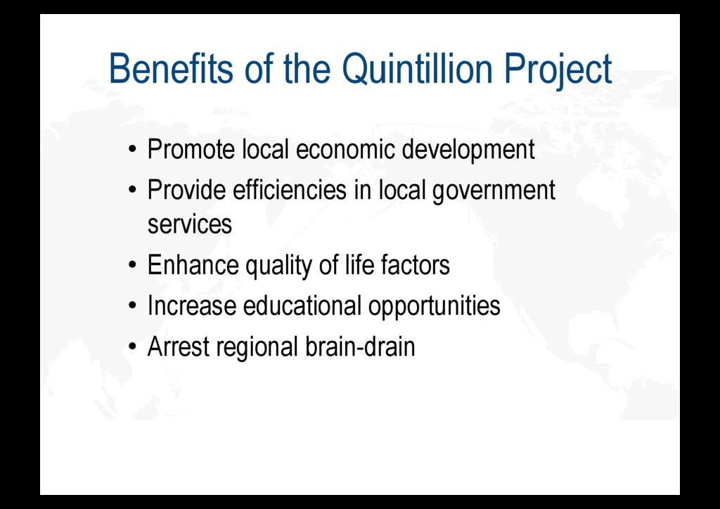 Benefits of the Quintillion Project • Promote ...