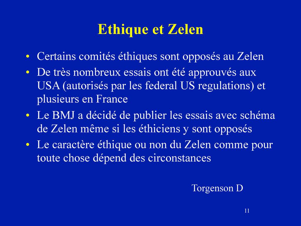 11 Ethique et Zelen • Certains comités éthiques...
