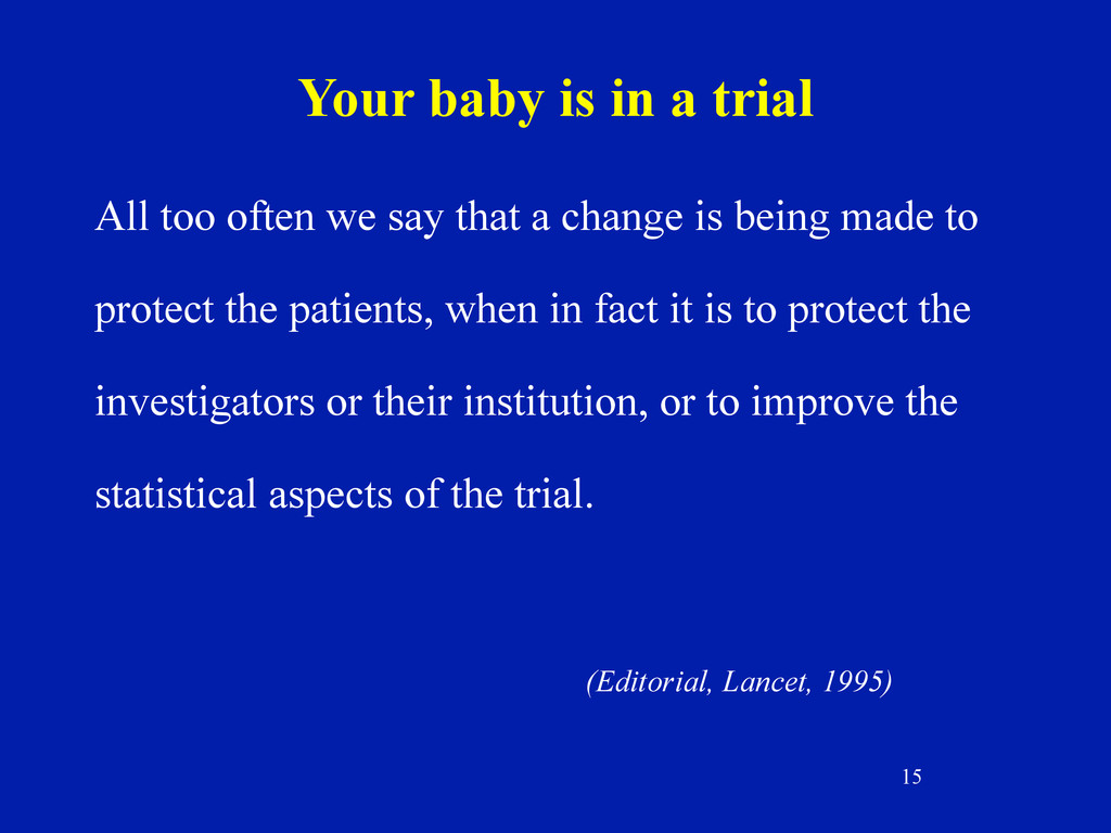 15 Your baby is in a trial All too often we say...