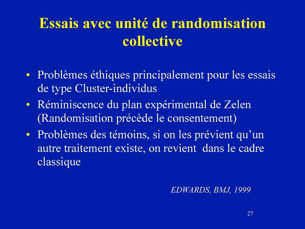 27 Essais avec unité de randomisation collectiv...