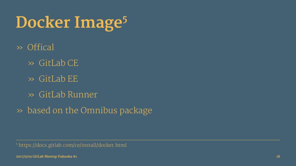 Docker Image5 » Offical » GitLab CE » GitLab EE...