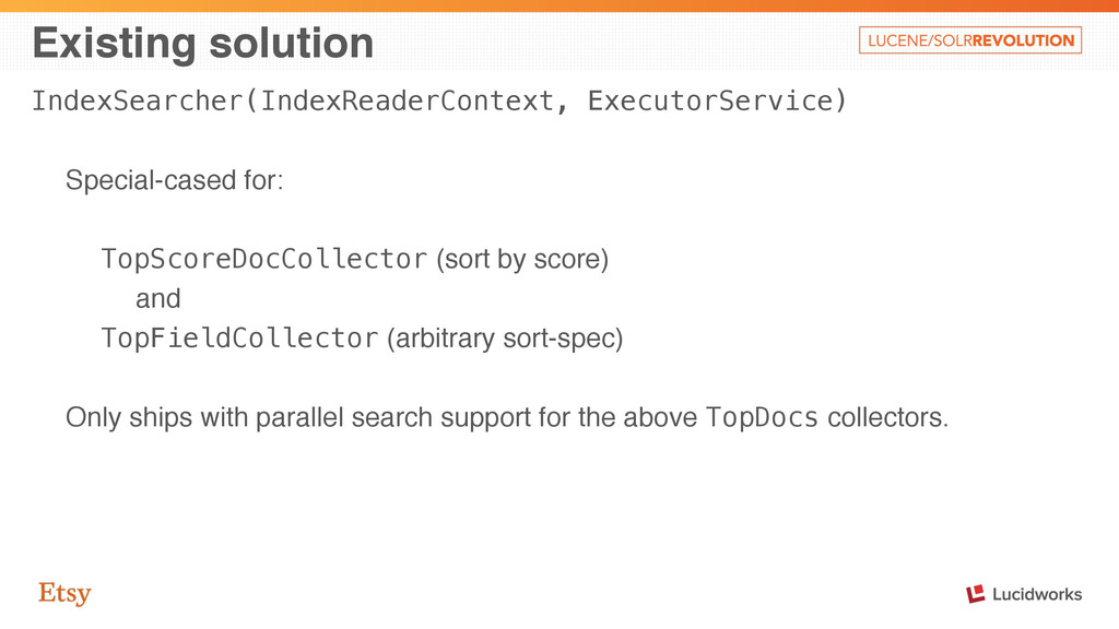 Existing solution IndexSearcher(IndexReaderCont...