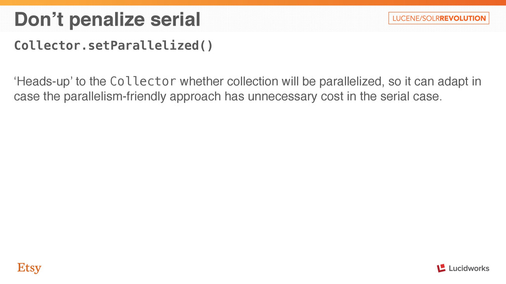 Don't penalize serial Collector.setParallelized...