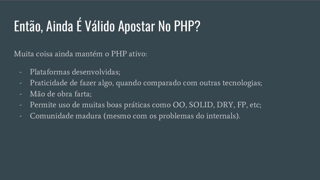 Então, Ainda É Válido Apostar No PHP? Muita coi...