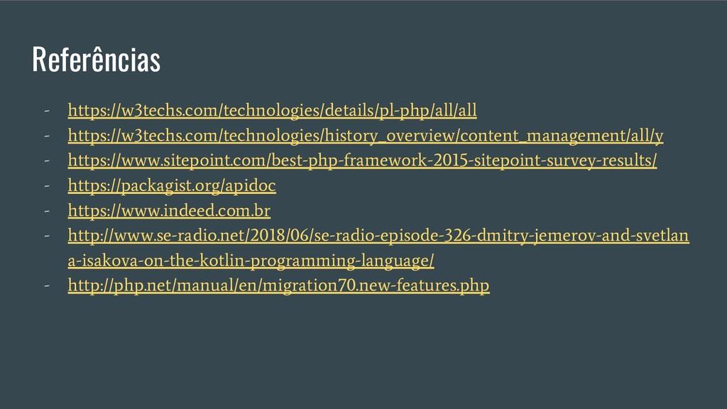 Referências - https://w3techs.com/technologies/...