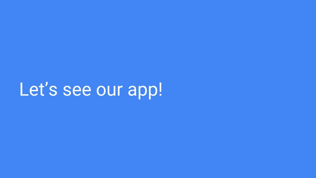 Let's see our app!