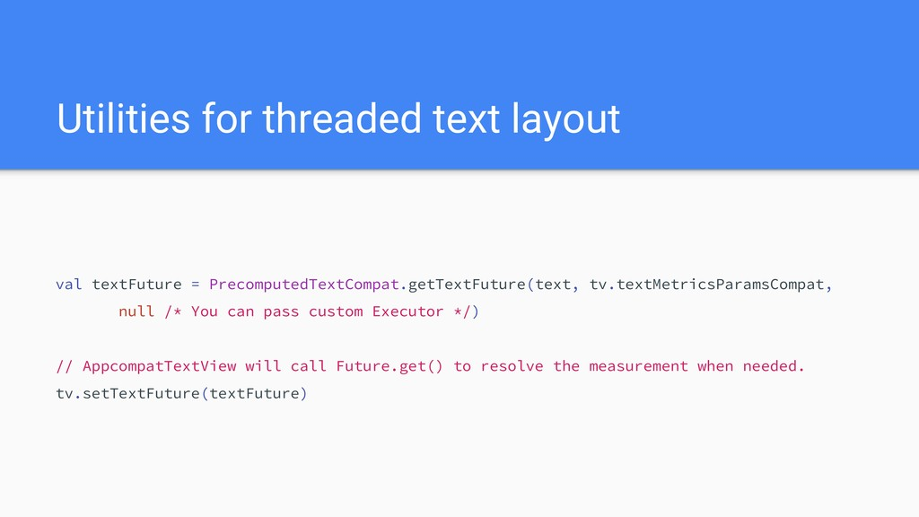 Utilities for threaded text layout val textFutu...
